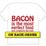 Bacon is the Most Perfect Food T-Shirt